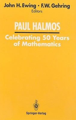 Paul Halmos Celebrating 50 Years of Mathematics