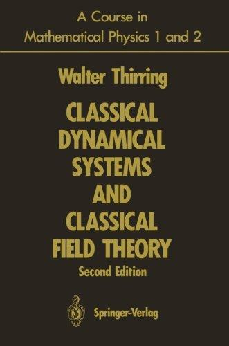 A Course in Mathematical Physics 1 and 2: Classical Dynamical Systems and Classical Field Theory. TWO VOLUMES in ONE