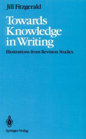 Towards Knowledge in Writing: Illustrations from Revision Studies