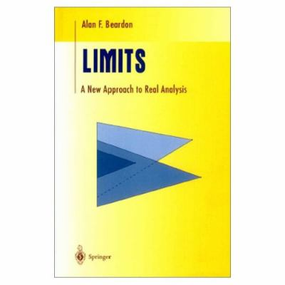 Limits A New Approach to Real Analysis