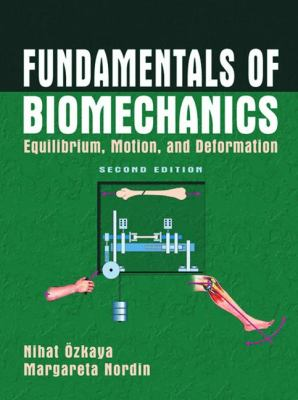 Fundamentals of Biomechanics Equilibrium, Motion, and Deformation