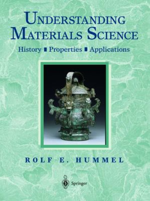 Understanding Materials Science History, Properties, Applications