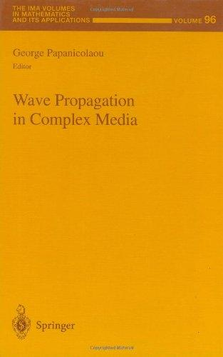 Wave Propagation in Complex Media (The IMA Volumes in Mathematics and its Applications)