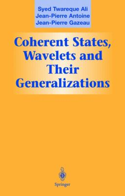 Coherent States, Wavelets and Their Generalizations