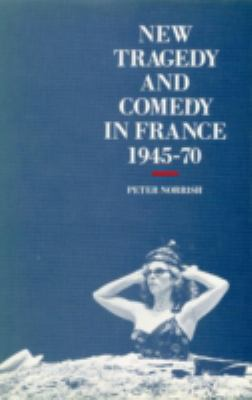 New Tragedy and Comedy in France, 1945-70