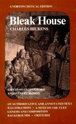 Bleak House An Authoritative and Annotated Text, Illustrations, a Note on the Text, Genesis and Composition, Backgrounds, Criticism