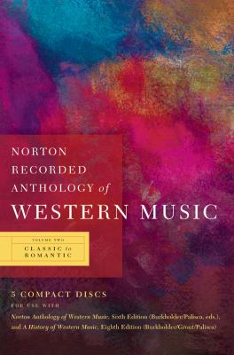 Norton Recorded Anthology of Western Music (Sixth Edition)  (Vol. Vol. 2: Classic to Romantic)