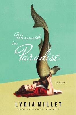 Mermaids in Paradise : A Novel