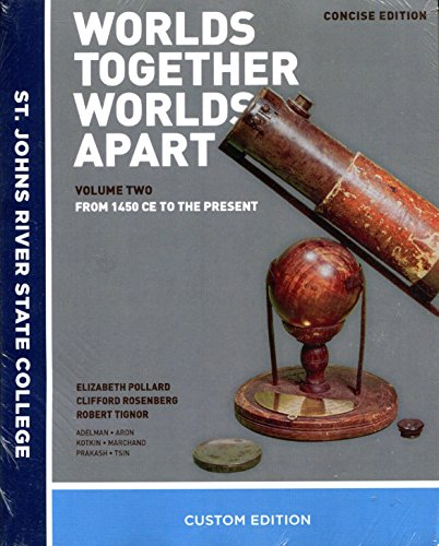 Worlds Together Worlds Apart - Volume Two From 1450 CE to the Present - Custom Edition for St. Johns River State College - Concise Edition - with INQUIZITIVE ACCESS CODE