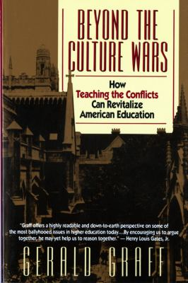 Beyond the Culture Wars How Teaching the Conflicts Can Revitalize American Education