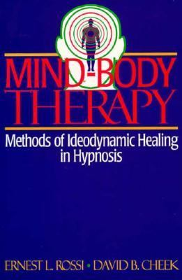 Mind-Body Therapy Methods of Ideodynamic Healing in Hypnosis
