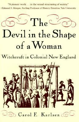 Devil in the Shape of a Woman Witchcraft in Colonial New England