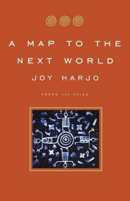 Map to the Next World Poems and Tales