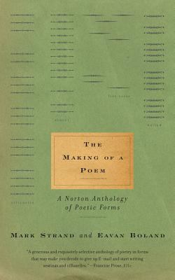Making of a Poem A Norton Anthology of Poetic Forms