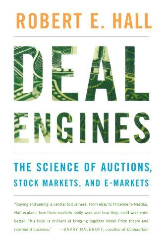 Deal Engines: The Science of Auctions, Stock Markets, and E-Markets
