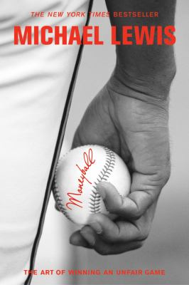 Moneyball The Art of Winning an Unfair Game