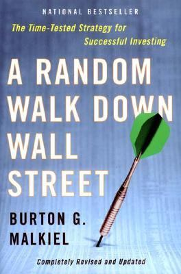 Random Walk Down Wall Street The Time-Tested Strategy for Successful Investing