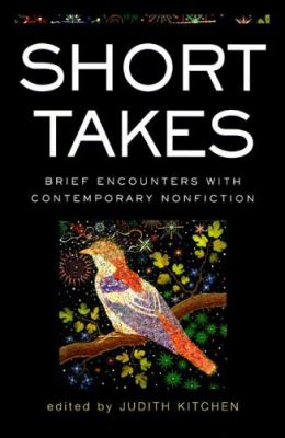 Short Takes Brief Encounters With Contemporary Nonfiction