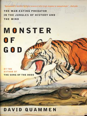 Monster of God The Man-Eating Predator in the Jungles of History and the Mind