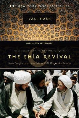 Shia Revival How Conflicts Within Islam Will Shape the Future