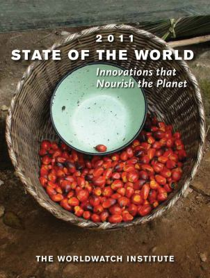 State of the World 2011: Nourishing the Planet (State of the World)