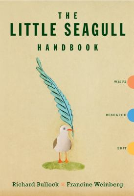 The Little Seagull Handbook: Write, Research, Edit The Little Seagull Handbook