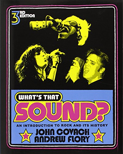 What's That Sound?: An Introduction to Rock and Its History (Third Edition)