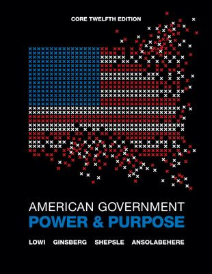 American Government: Power and Purpose (Core Twelfth Edition (without policy chapters))