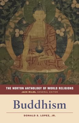 Norton Anthology of World Religions : Buddhism