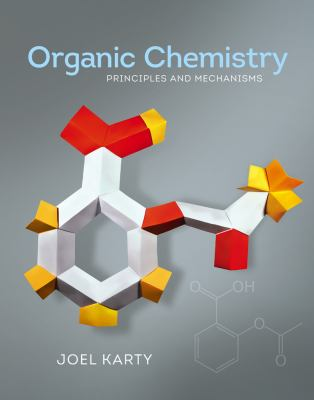 Organic Chemistry : Principles and Mechanisms