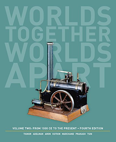 Worlds Together, Worlds Apart: A History of the World: From 1000 CE to the Present (Fourth Edition)  (Vol. 2)