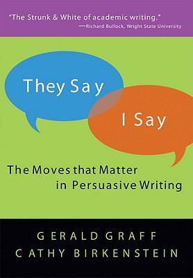 They Say / I Say The Moves That Matter In Academic Writing