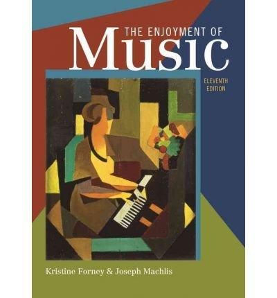 The Enjoyment of Music, Tenth Edition (Enjoyment of Music: An Introduction to)