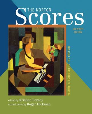 Norton Scores: Study Anthology Vol. 2 : Schubert to the Present