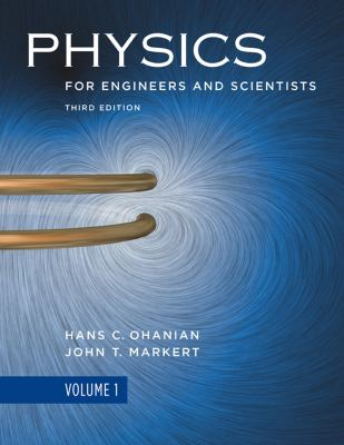 Physics, for Engineers and Scientists, Volume 1