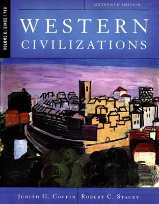 Western Civilizations, Volume C: Since 1789, Sixteenth Edition (Paperback)