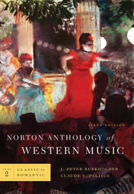 Norton Anthology of Western Music, Sixth Edition, Volume 2