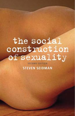 The Social Construction of Sexuality (Second Edition)  (Contemporary Societies Series)