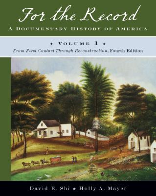 For the Record: A Documentary History of America: From First Contact through Reconstruction (Fourth Edition)  (Vol. 1)