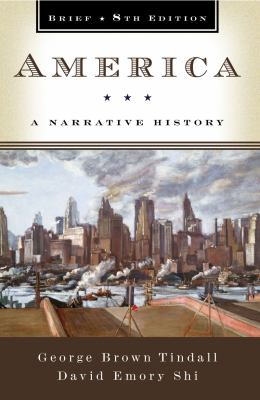 America: A Narrative History, Brief 8th Edition