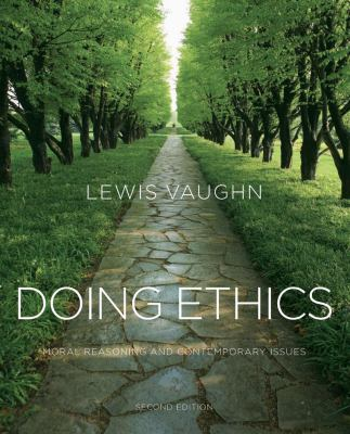 Doing Ethics: Moral Reasoning and Contemporary Issues (Second Edition)