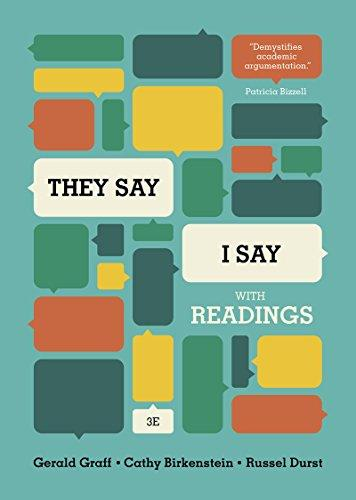 """They Say / I Say"": The Moves That Matter in Academic Writing, with Readings (Third Edition)"