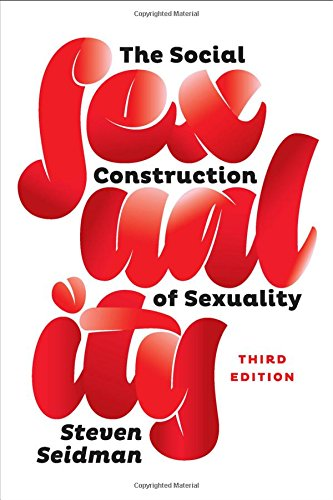 The Social Construction of Sexuality (Third Edition) (Contemporary Societies)