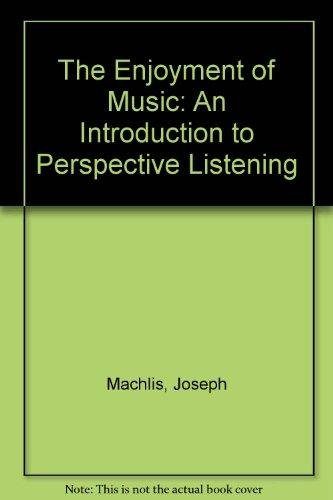 The Enjoyment of Music: An Introduction to Perspective Listening Ninth Edition