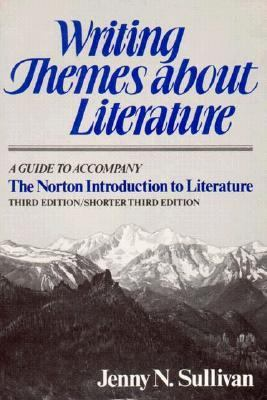 Writing Themes About Literature A Guide to Accompany the Norton Introduction to Literature, Third Edition/Shorter Third Edition
