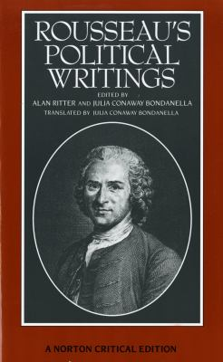 Rousseau's Political Writings: Discourse on Inequality, Discourse on Political Economy,  On Social Contract (Norton Critical Editions)