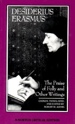 Praise of Folly and Other Writings A New Translation With Critical Commentary