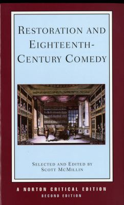 Restoration and Eighteenth-Century Comedy Authoritative Texts of the Country Wife, the Man of Mode, the Rover, the Way of the World, the Conscious Lovers, the School for Scandal  Contexts, cr
