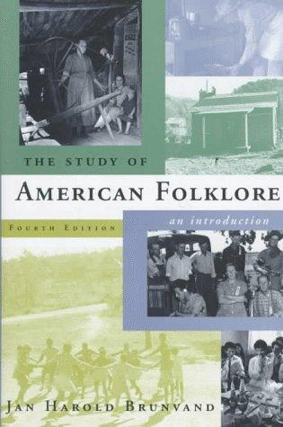 The Study of American Folklore: An Introduction (4th Edition)