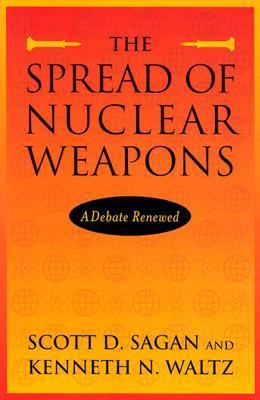 Spread of Nuclear Weapons A Debate Renewed  With New Sections on India and Pakistan, Terrorism, and Missile Defense